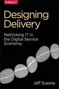 Designing Delivery - a book by Jeff Sussna